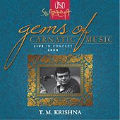 Gems Of Carnatic Music - Live In Concert 2004 – T. M. Krishna by T.M. Krishna