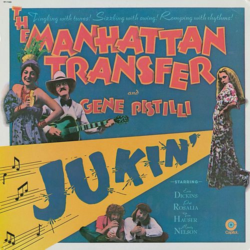 Jukin' (feat. Gene Pistilli) by The Manhattan Transfer