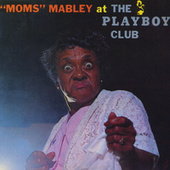 Moms Mabley At The Playboy Club by Moms Mabley