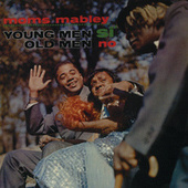 Young Men Si, Old Men No by Moms Mabley