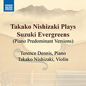 Takako Nishizaki Plays Suzuki Evergreens (Piano predominant versions) by Takako Nishizaki