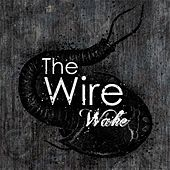 Wake by The Wire