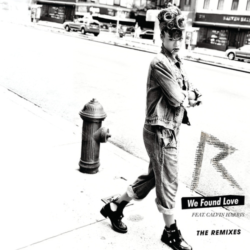 We Found Love (The Remixes) by Rihanna