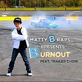 Burnout (feat. Trailer Choir) - Single by Mattybraps