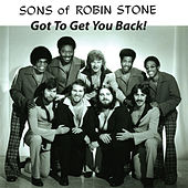 Go To Get You Back! by Sons Of Robin Stone