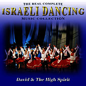 The Real Complete Israeli Dancing Music Collection by David & The High Spirit