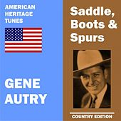 Saddle, Boots and Spurs by Gene Autry