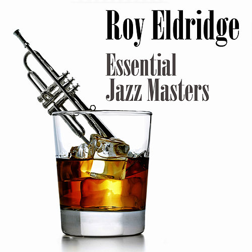 Essential Jazz Masters by Roy Eldridge