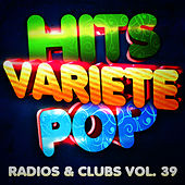 Hits Variété Pop Vol. 39 (Top Radios & Clubs) by Hits Variété Pop
