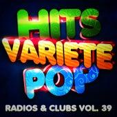 Hits Variété Pop Vol. 39 (Top Radios & Clubs) by Hits Variété Pop