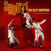 Shout!. The Definitive Edition (Bonus Track Version) by The Isley Brothers