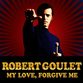 My Love, Forgive Me by Robert Goulet