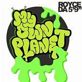 My Own Planet by Royce Da 5'9