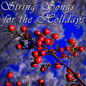 String Songs For The Holidays by The 1000 Strings