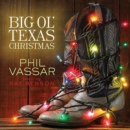 Big Ole Texas Christmas (feat. Ray Benson) - Single by Phil Vassar