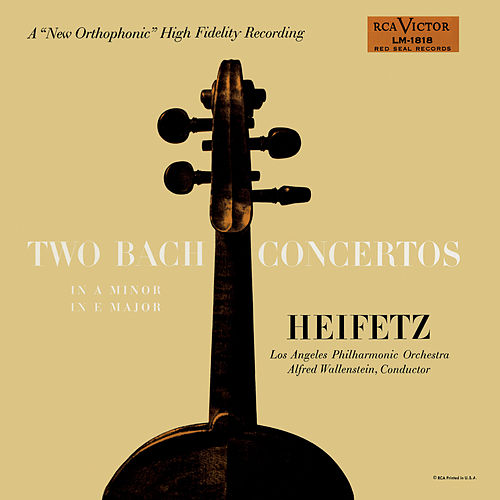 Bach: Concerto No. 1, BWV 1041 in A Minor, Concerto No. 2, BWV 1042 in E by Jascha Heifetz