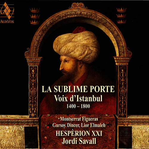 The Sublime Gate - The Voices of Istanbul by Jordi Savall