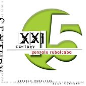 XXI Century by Gonzalo Rubalcaba