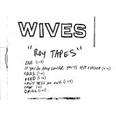 Roy Tapes by Wives