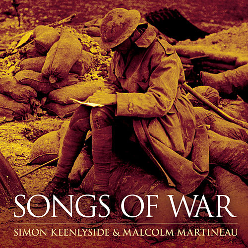 Songs Of War by Simon Keenlyside