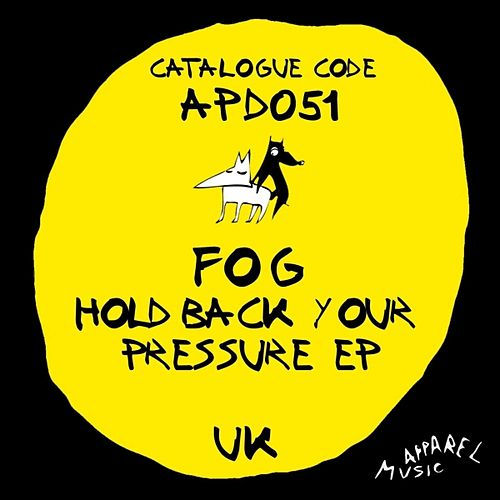Hold Back Your Pressure Ep by Fog