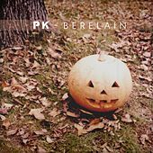 Berelain - Single by PK