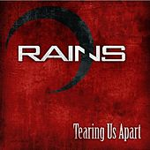 Tearing Us Apart - Single by Rains