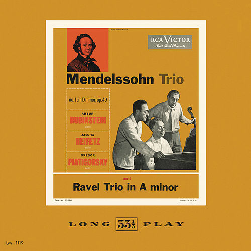 Ravel: Trio in A minor; Mendelssohn: Trio no. 1 in D minor, Op. 49 by Jascha Heifetz
