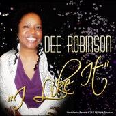 I Like It by Dee Robinson