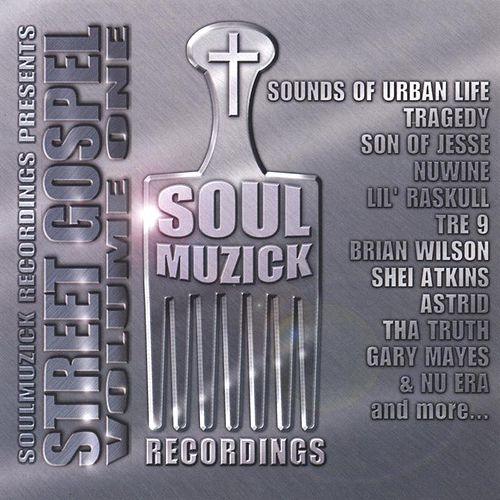Soulmuzick Presents-'street Gospel Vol.1' by Various Artists