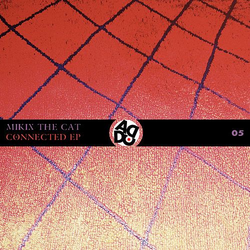 Connected - EP by Mikix The Cat