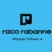 Mixtape Vol. 4 by Raco Rabanne