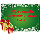 Christmas Remixes Vol. 1 by Pierre Cardin