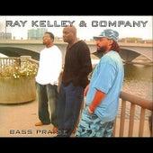 Bass Praise by Ray Kelley