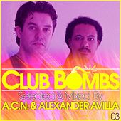 Club Bombs 03 (Selected By A.C.N. & Alexander Avilla) by Various Artists