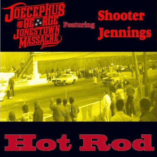 Hot Rod (feat. Shooter Jennings) - Single by Joecephus and the George Jonestown Massacre