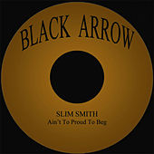 Ain't To Proud To Beg by Slim Smith