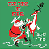 Tangled in Tinsel by Two Tons Of Steel