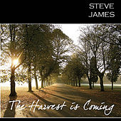 The Harvest Is Coming by Steve James