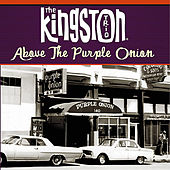Above the Purple Onion by The Kingston Trio