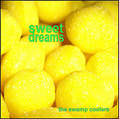 Sweet Dreams by The Swamp Coolers