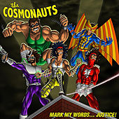 Mark My Words... Justice! by The Cosmonauts