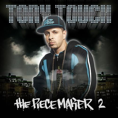The Piece Maker, Vol. 2 by Tony Touch