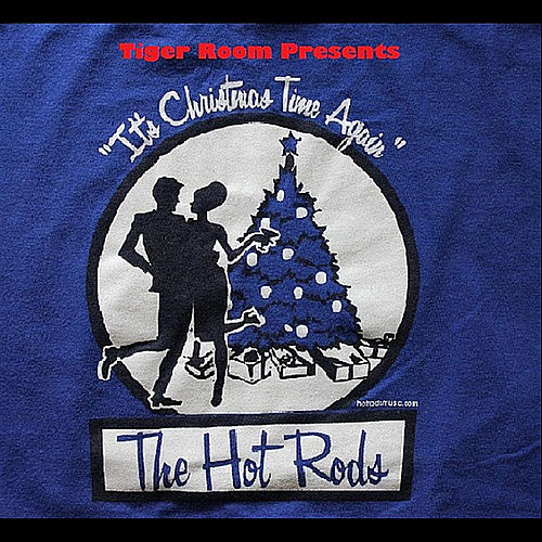Presents The Hot Rods (It's Christmas Time Again) by Tiger Room