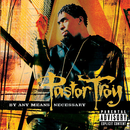 By Any Means Necessary by Pastor Troy