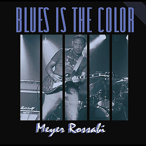 Blues Is the Color by Meyer Rossabi