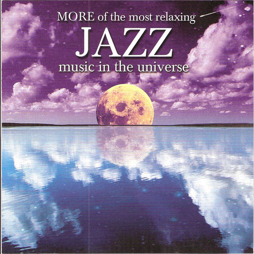 More Of The Most Relaxing Jazz Music... by Various Artists