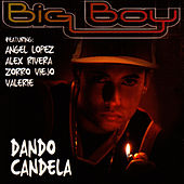 Dando Candela by Big Boy