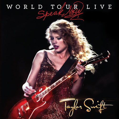 Speak Now World Tour Live by Taylor Swift