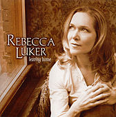 Leaving Home by Rebecca Luker